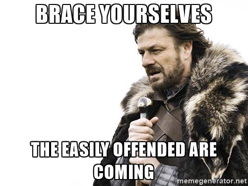 winter-is-coming-brace-yourselves-the-easily-offended-are-coming.jpg