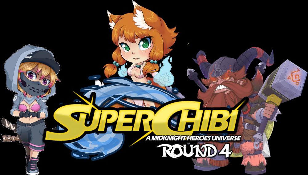 Super Chibi Round 4