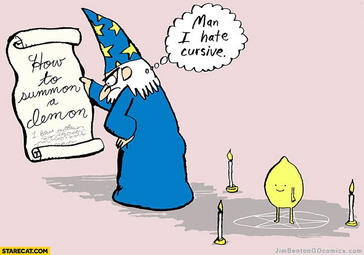 how-to-summon-demon-lemon-man-i-hate-cursive-wizard-fail.jpg.0f019f884d8c33acb3033f99d124fb49.jpg