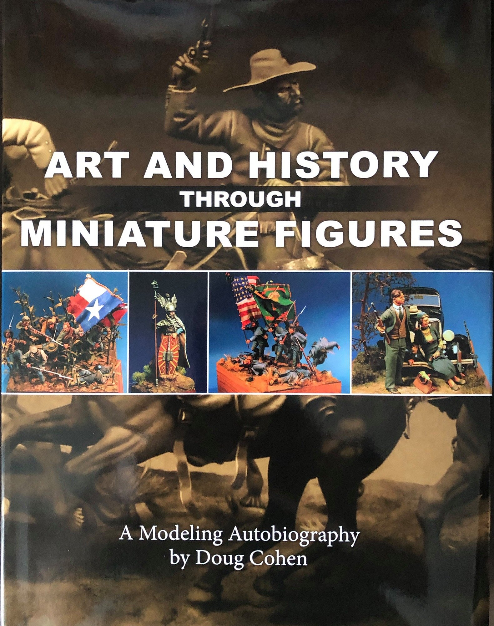Art and History Through Miniature Figures  By Doug Cohen
