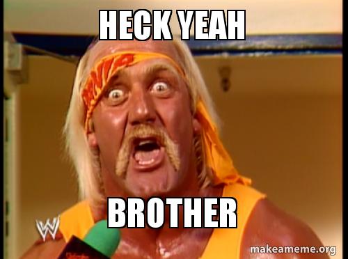 heck-yeah-brother.jpg
