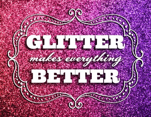 glitter-makes-better.jpg.01542e060c8da23290a52612a3b25a31.jpg